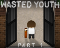 Wasted Youth, Part 1